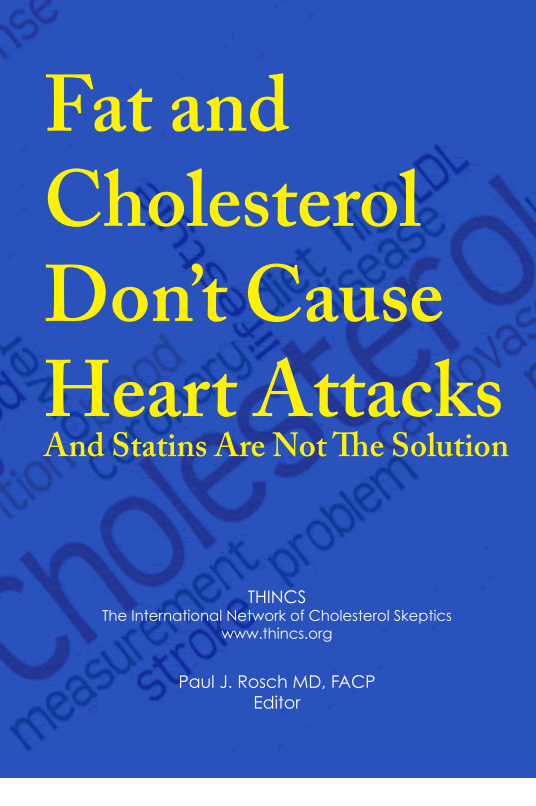 Fat and Cholesterol don't cause heart attack